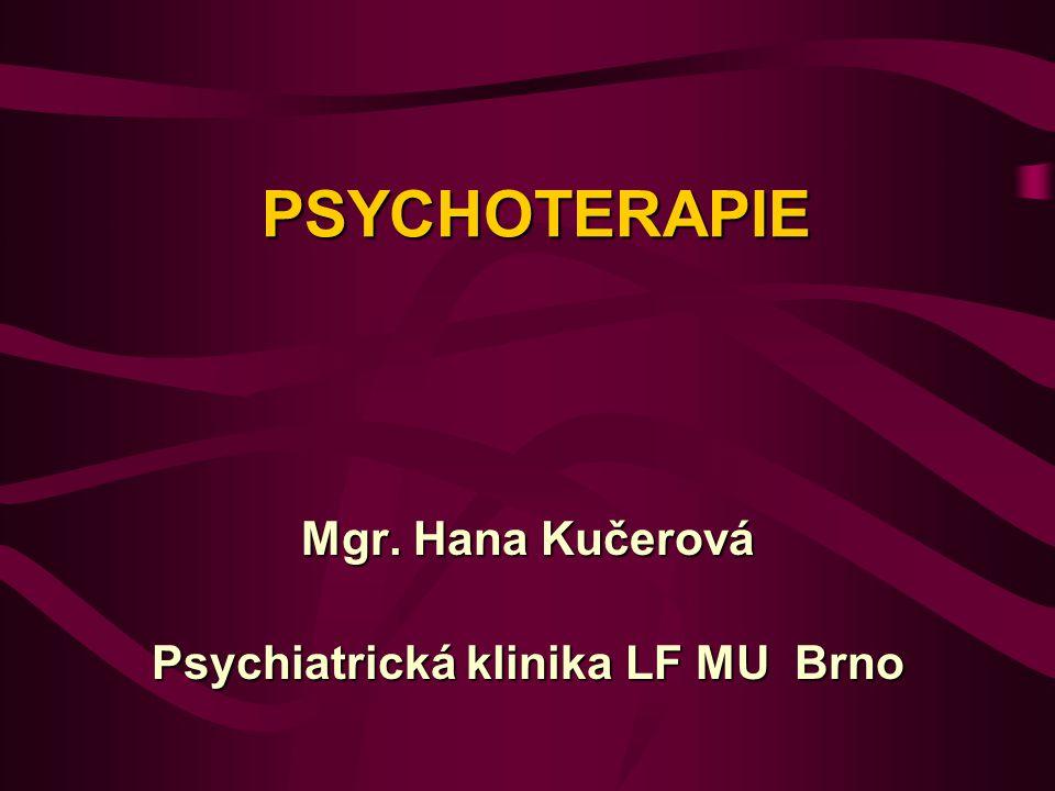 Mgr. Hana Kučerová Psychiatrická klinika LF MU Brno