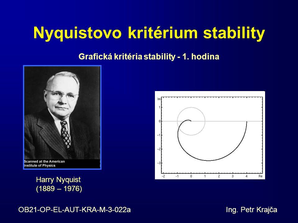 Nyquistovo kritérium stability Grafická kritéria stability - 1. hodina