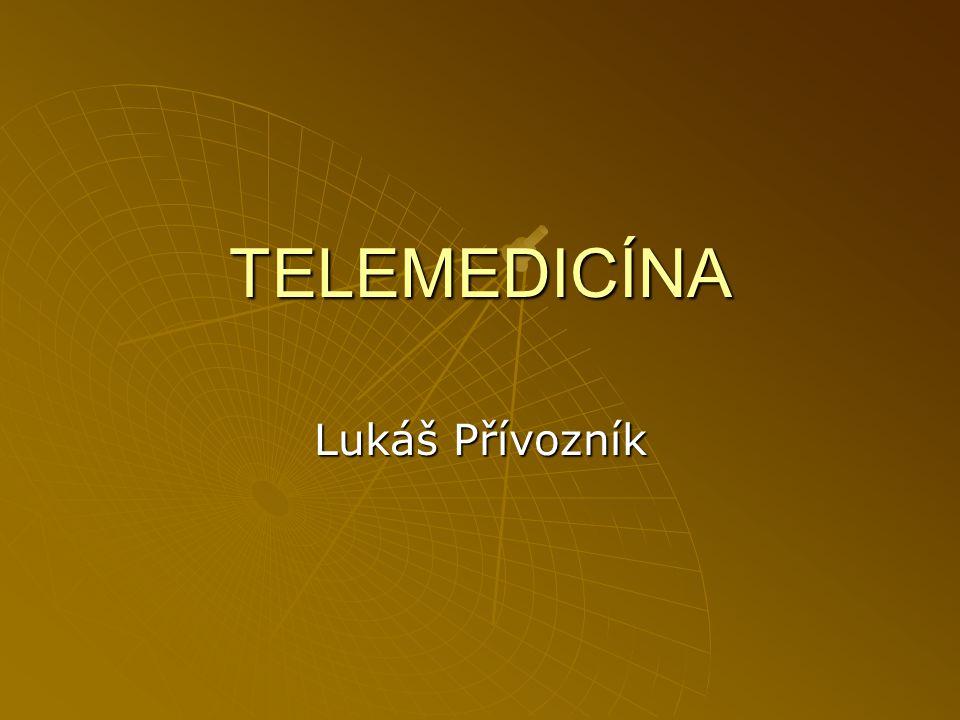 TELEMEDICÍNA Lukáš Přívozník