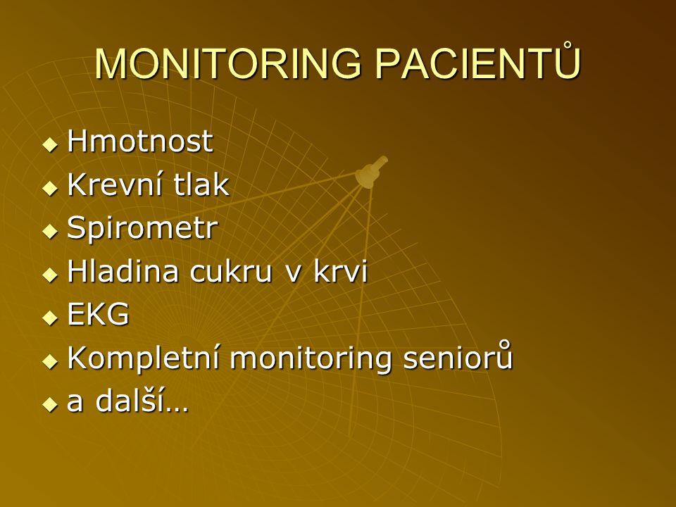 MONITORING PACIENTŮ Hmotnost Krevní tlak Spirometr