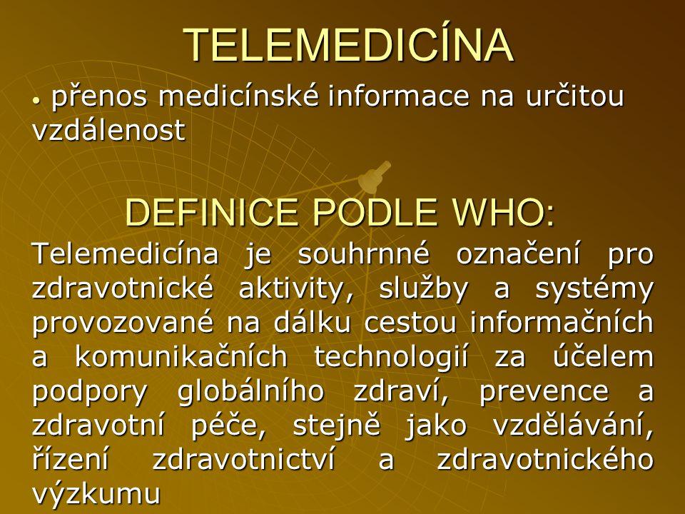 TELEMEDICÍNA DEFINICE PODLE WHO:
