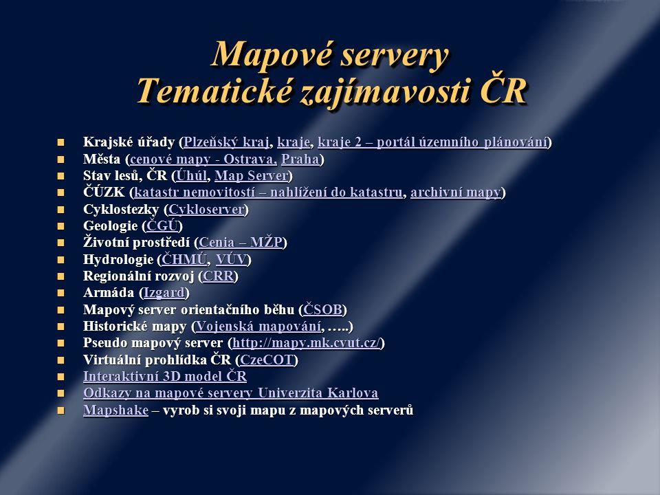 Mapové servery Tematické zajímavosti ČR