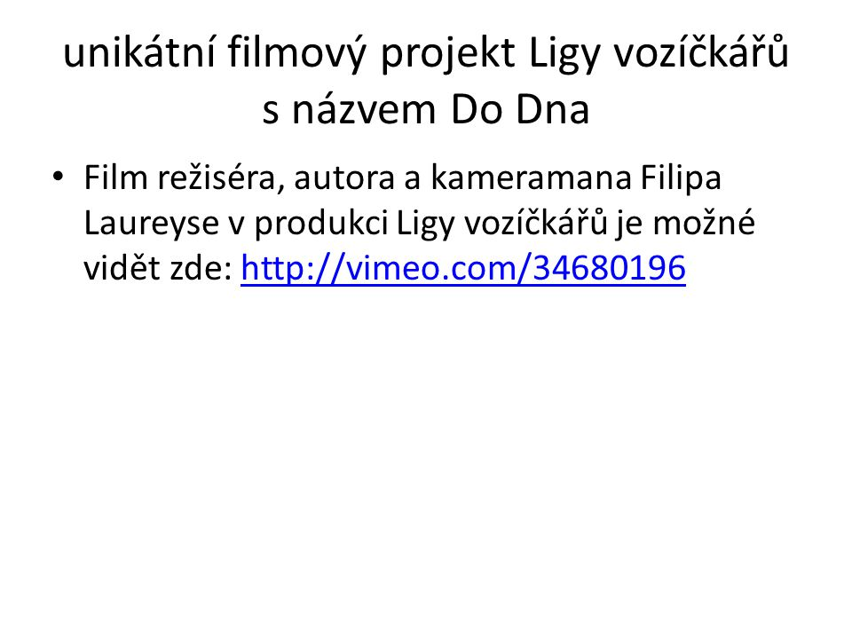 unikátní filmový projekt Ligy vozíčkářů s názvem Do Dna