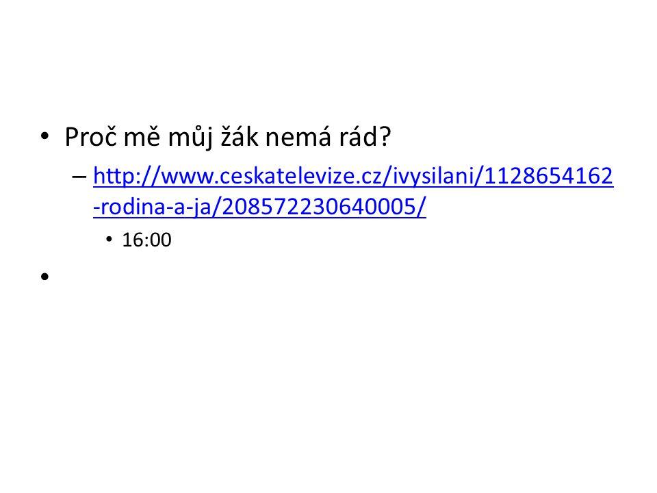 Proč mě můj žák nemá rád http://www.ceskatelevize.cz/ivysilani/1128654162-rodina-a-ja/208572230640005/