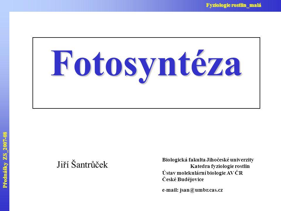 Fotosyntéza Jiří Šantrůček Fyziologie rostlin_malá