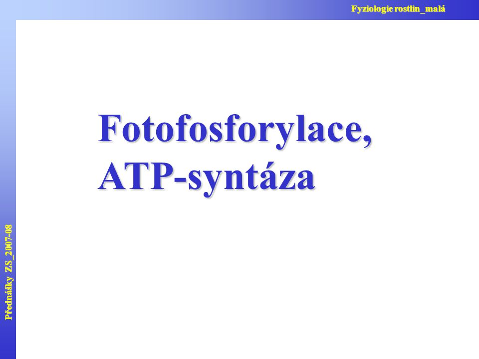 Fotofosforylace, ATP-syntáza Fyziologie rostlin_malá