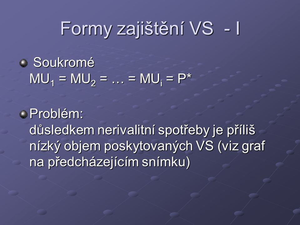 Formy zajištění VS - I Soukromé MU1 = MU2 = … = MUi = P*