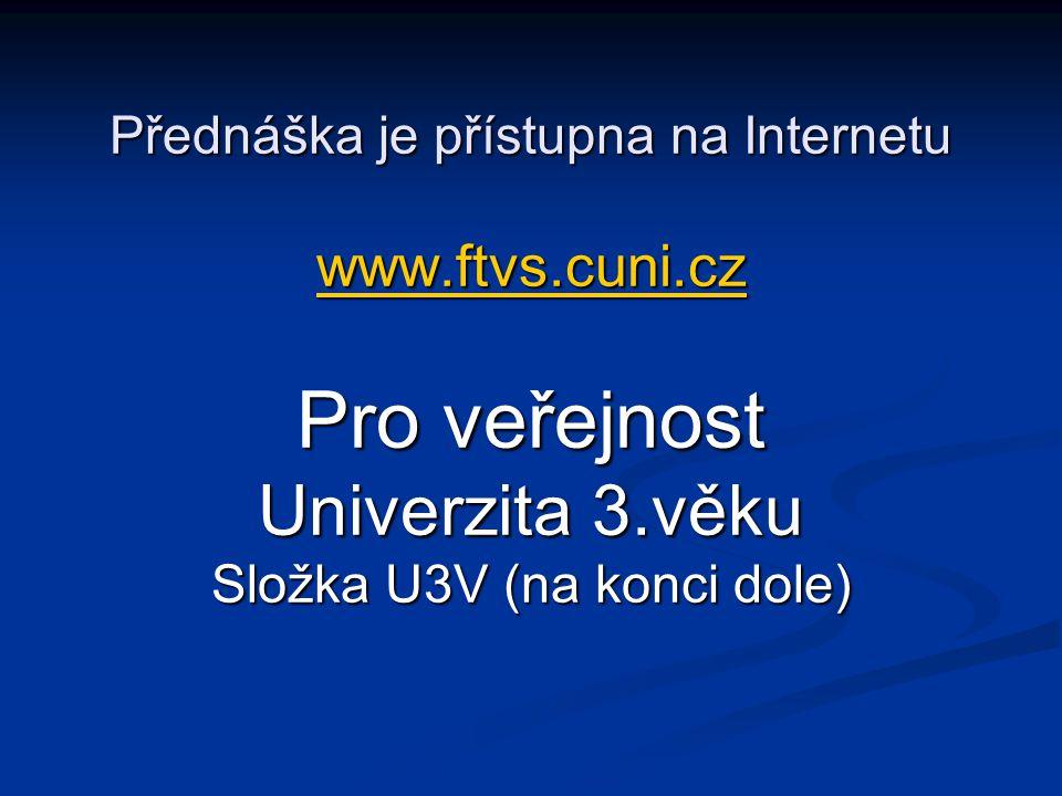 Přednáška je přístupna na Internetu www. ftvs. cuni