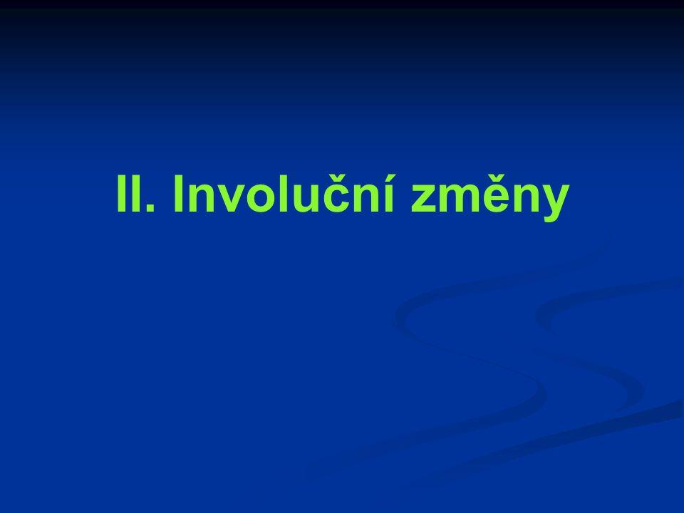 II. Involuční změny
