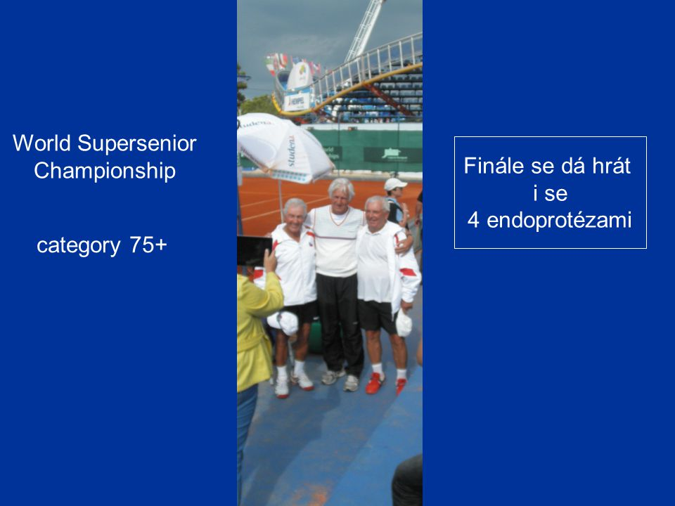 category 75+ World Supersenior Championship Finále se dá hrát i se 4 endoprotézami