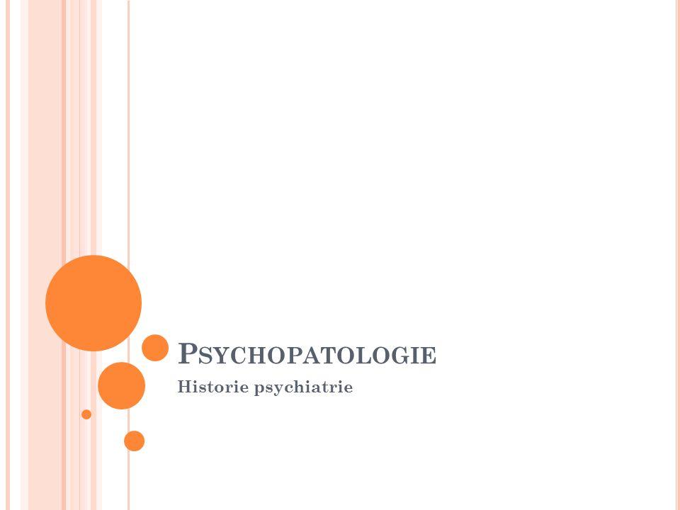 Psychopatologie Historie psychiatrie
