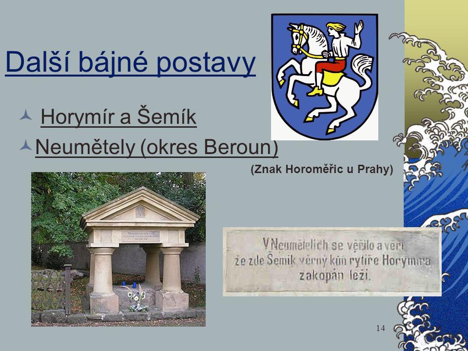 Další bájné postavy Horymír a Šemík Neumětely (okres Beroun)