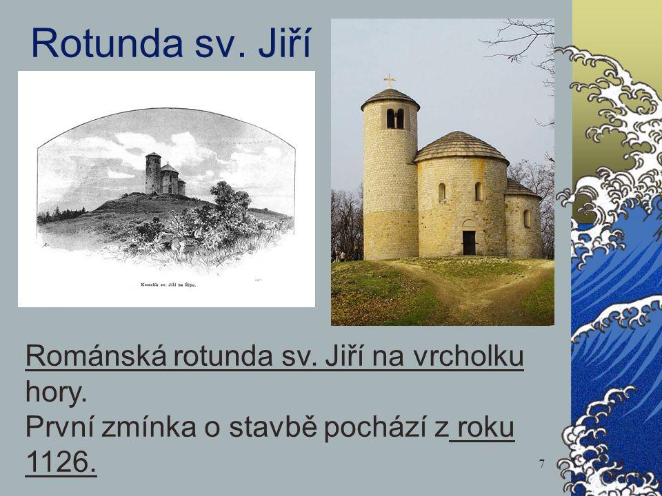 Rotunda sv. Jiří Románská rotunda sv. Jiří na vrcholku hory.