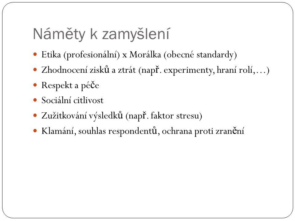 Náměty k zamyšlení Etika (profesionální) x Morálka (obecné standardy)