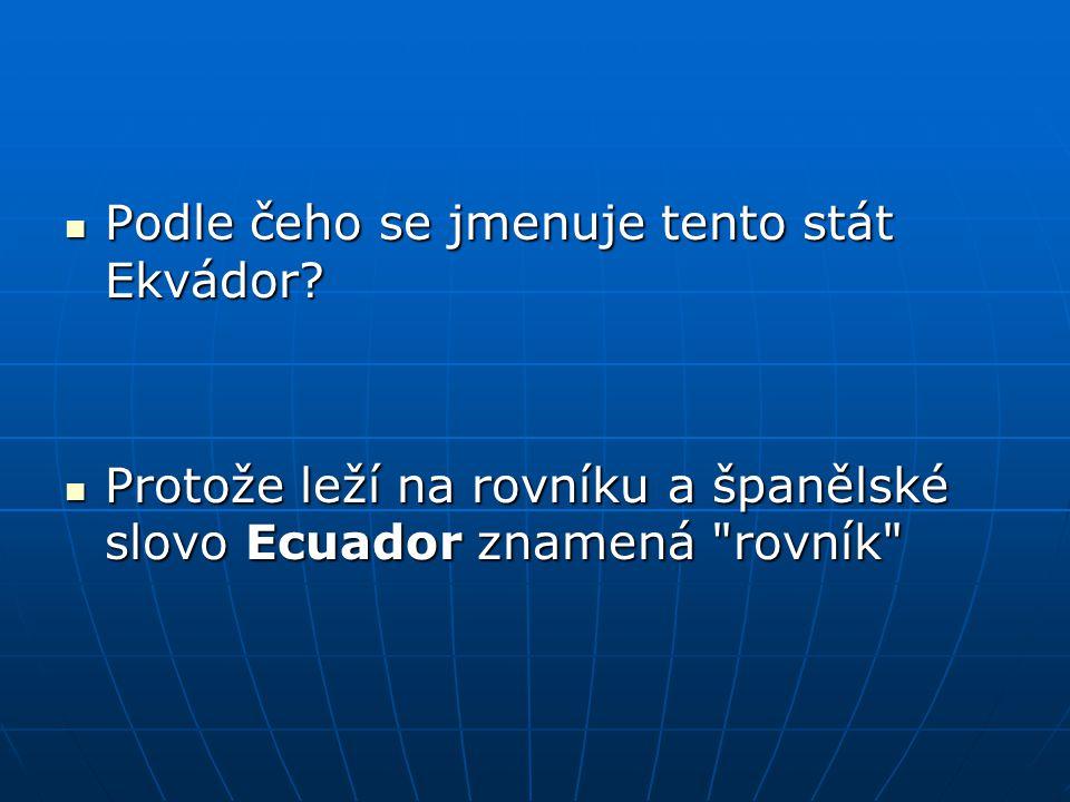 Podle čeho se jmenuje tento stát Ekvádor