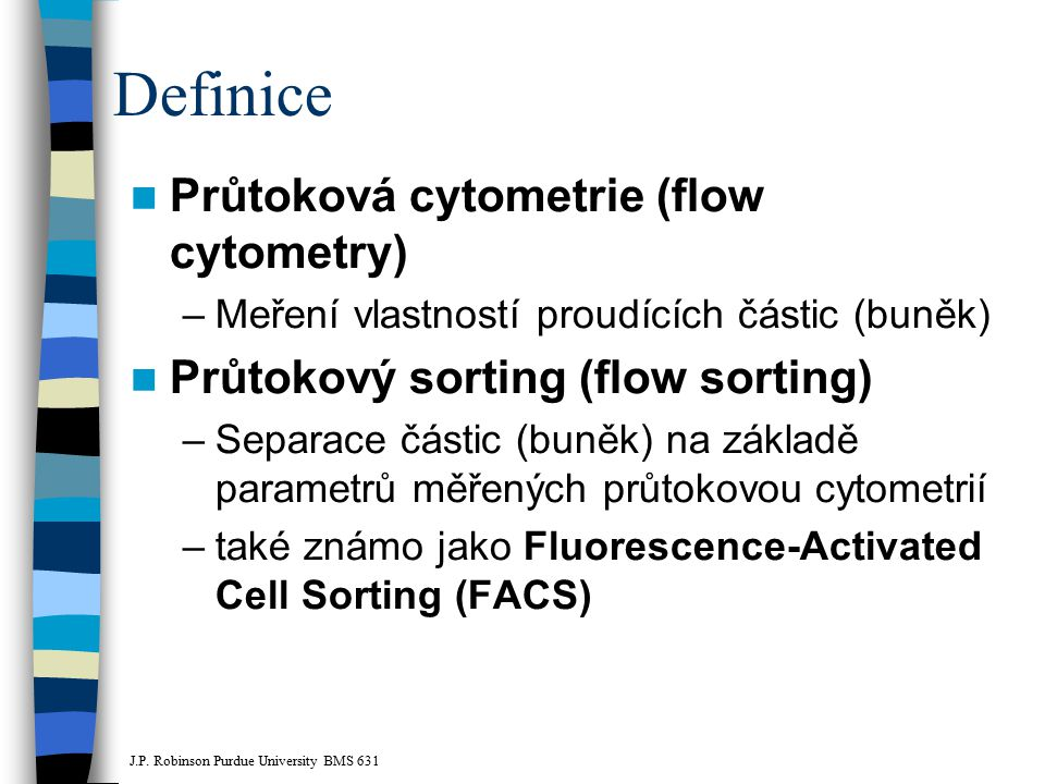 Definice Průtoková cytometrie (flow cytometry)