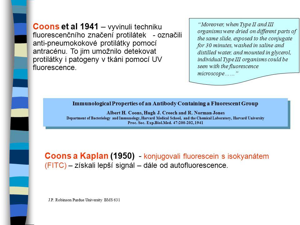 Coons et al 1941 – vyvinuli techniku fluorescenčního značení protilátek - označili anti-pneumokokové protilátky pomocí antracénu. To jim umožnilo detekovat protilátky i patogeny v tkáni pomocí UV fluorescence.