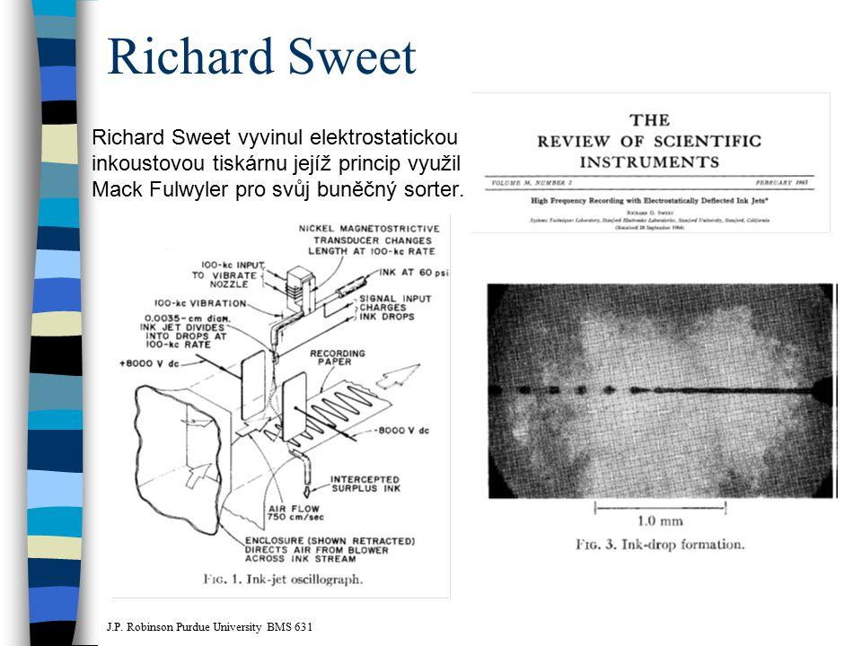 Richard Sweet Richard Sweet vyvinul elektrostatickou inkoustovou tiskárnu jejíž princip využil Mack Fulwyler pro svůj buněčný sorter.