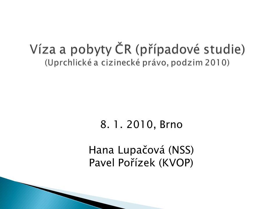 8. 1. 2010, Brno Hana Lupačová (NSS) Pavel Pořízek (KVOP)