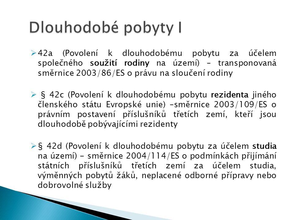 42a (Povolení k dlouhodobému pobytu za účelem společného soužití rodiny na území) – transponovaná směrnice 2003/86/ES o právu na sloučení rodiny