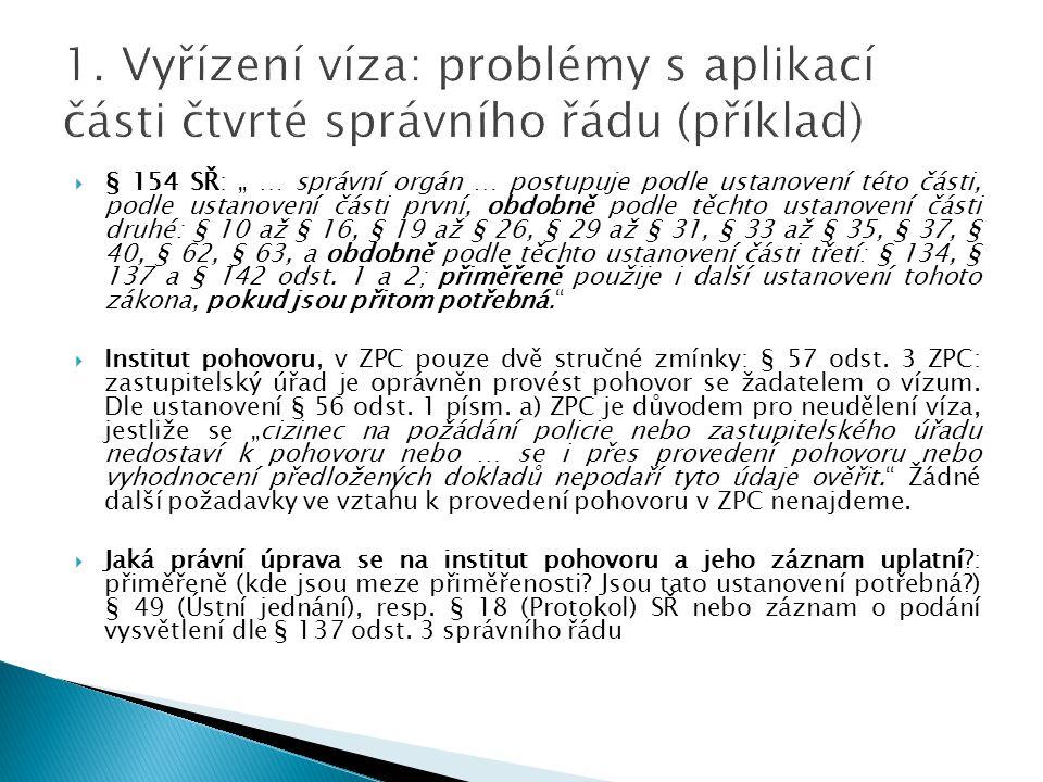 1. Vyřízení víza: problémy s aplikací části čtvrté správního řádu (příklad)