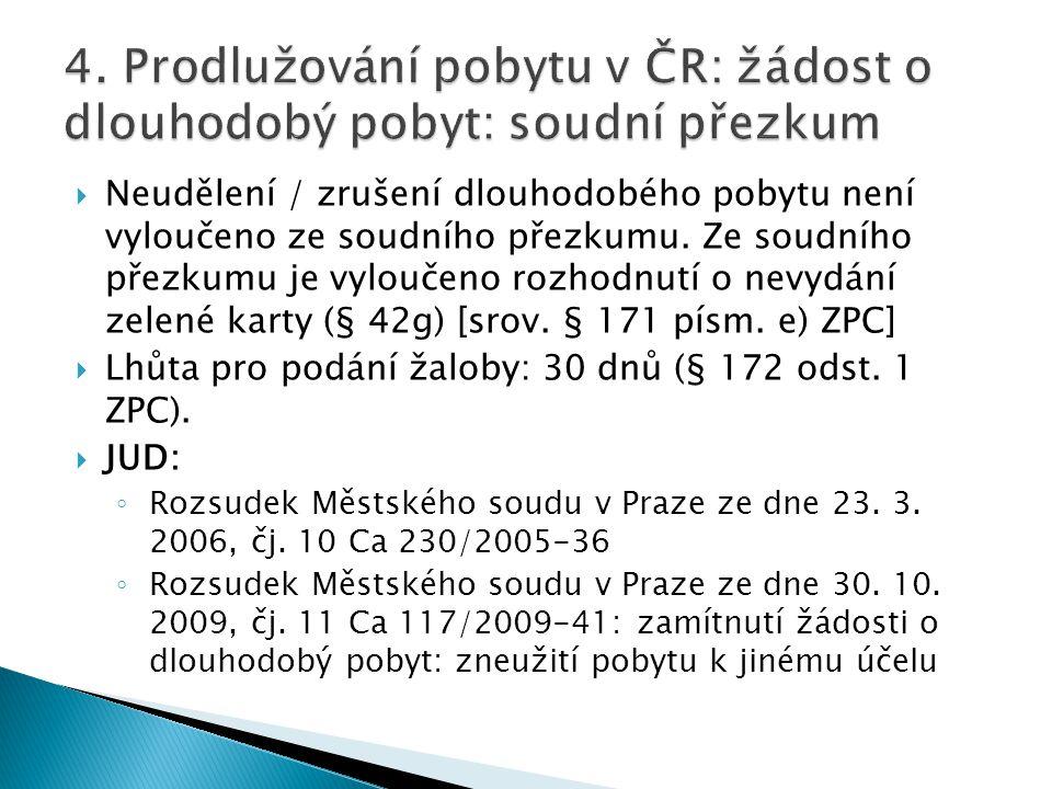 4. Prodlužování pobytu v ČR: žádost o dlouhodobý pobyt: soudní přezkum