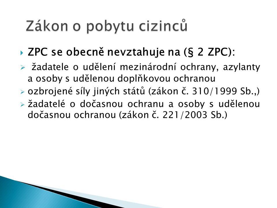 ZPC se obecně nevztahuje na (§ 2 ZPC):