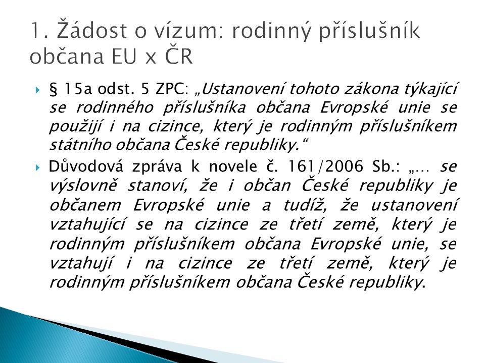 1. Žádost o vízum: rodinný příslušník občana EU x ČR