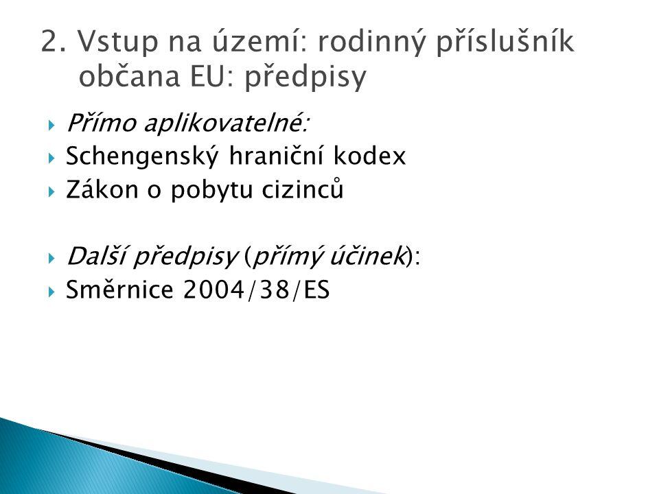 2. Vstup na území: rodinný příslušník občana EU: předpisy