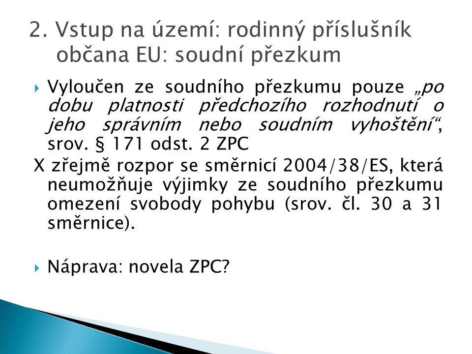 2. Vstup na území: rodinný příslušník občana EU: soudní přezkum