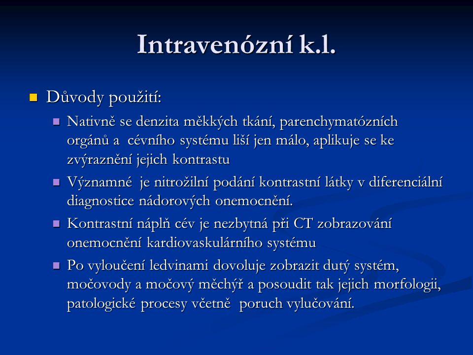 Intravenózní k.l. Důvody použití: