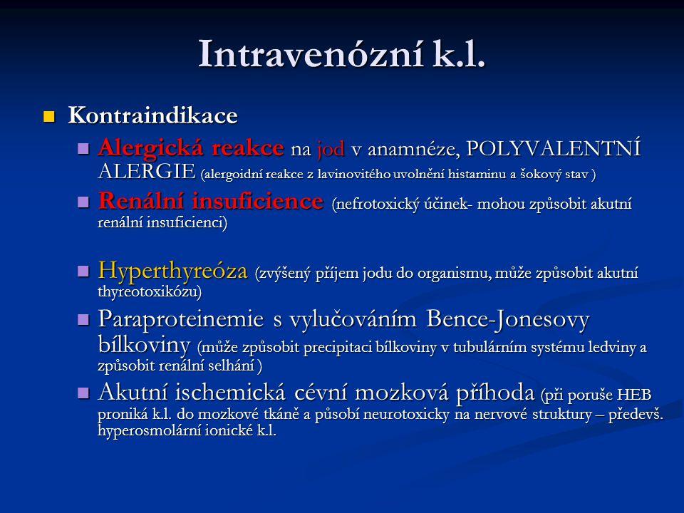 Intravenózní k.l. Kontraindikace