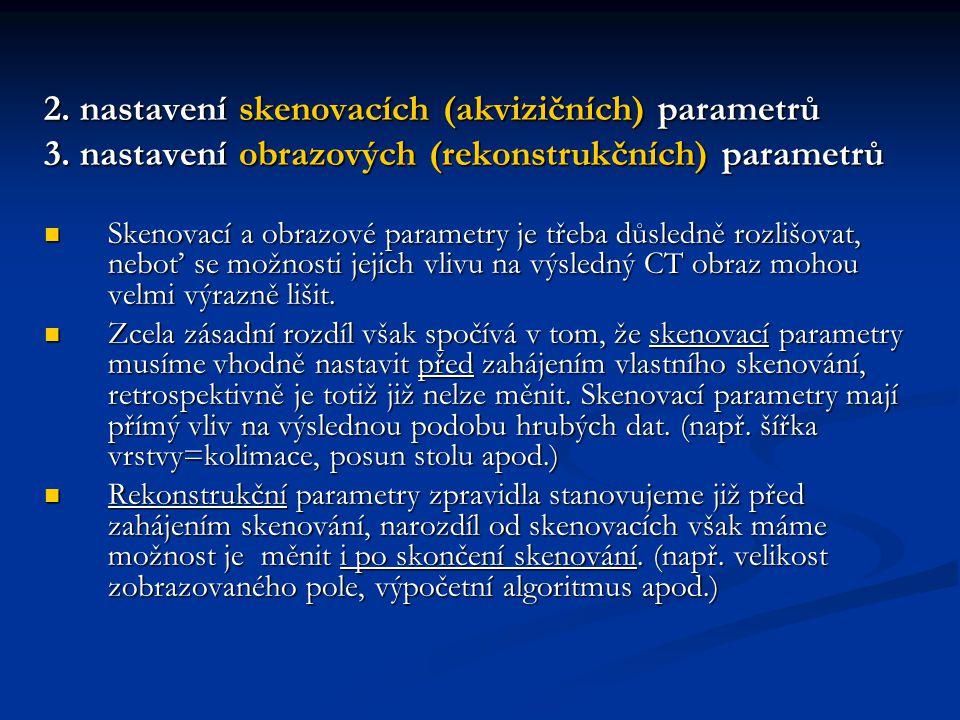 2. nastavení skenovacích (akvizičních) parametrů
