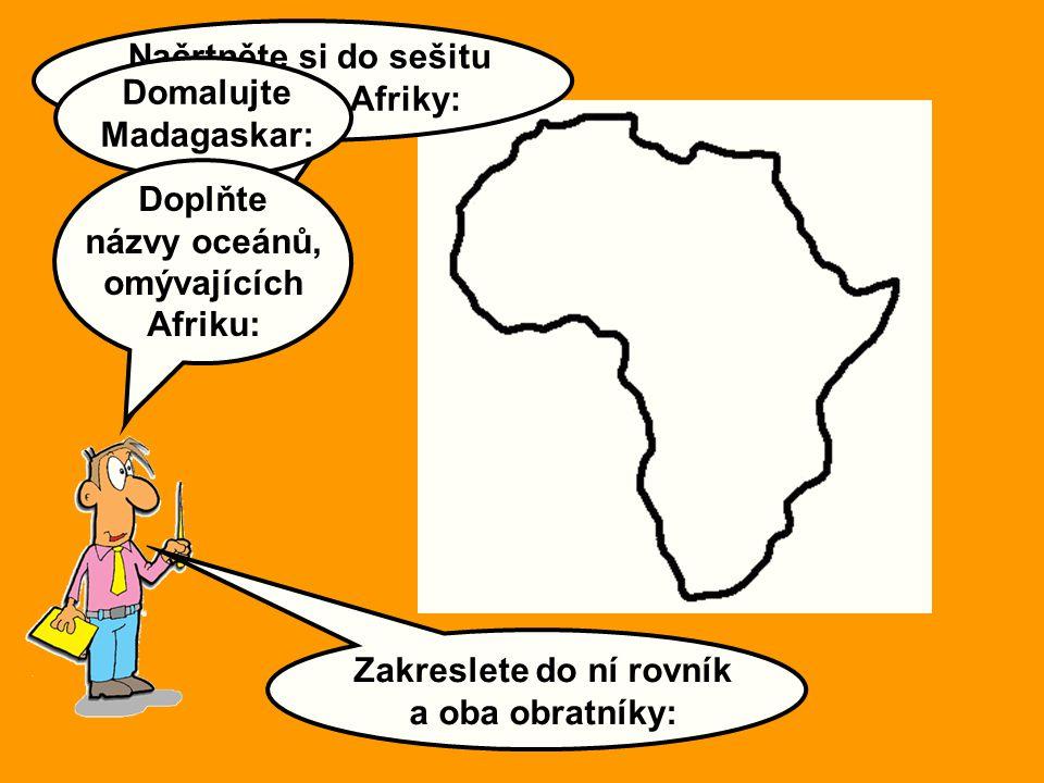 Načrtněte si do sešitu svou mapu Afriky: Domalujte Madagaskar: