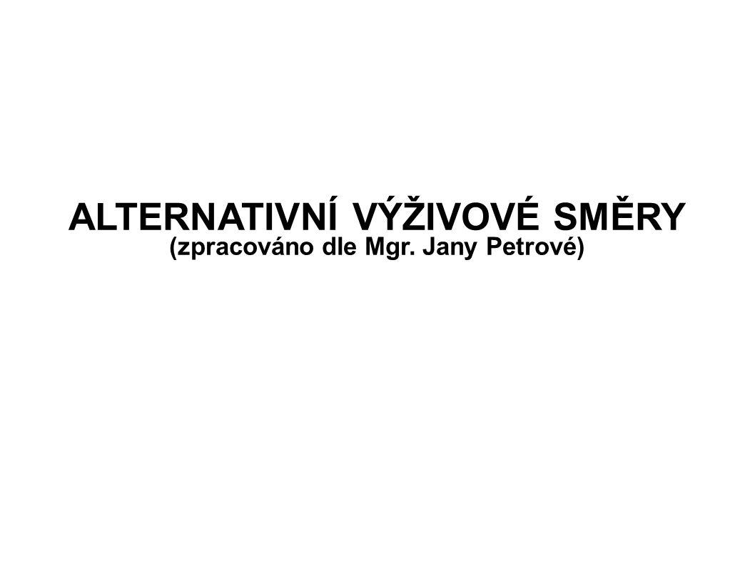 ALTERNATIVNÍ VÝŽIVOVÉ SMĚRY (zpracováno dle Mgr. Jany Petrové)