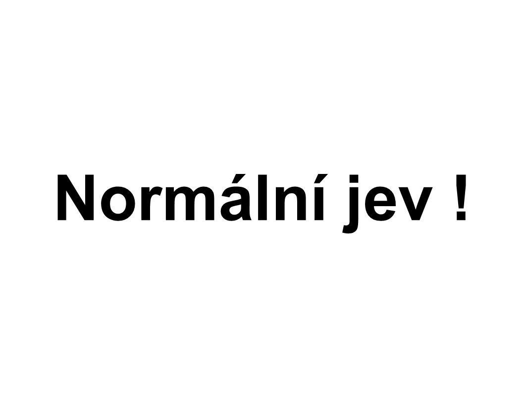 Normální jev !