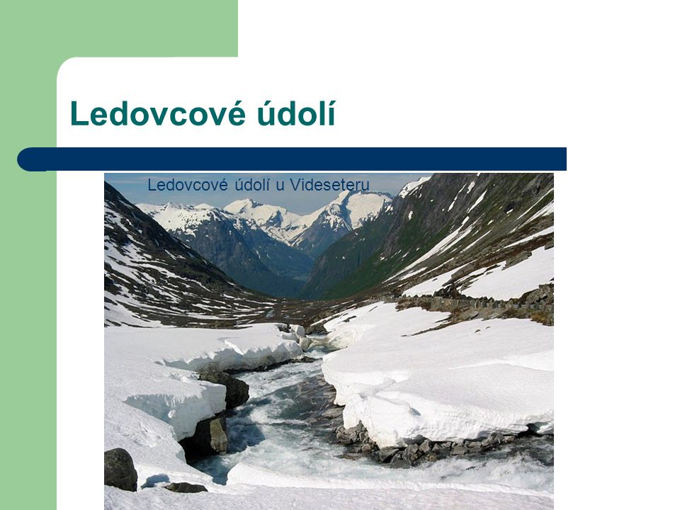 Ledovcové údolí Ledovcové údolí u Videseteru