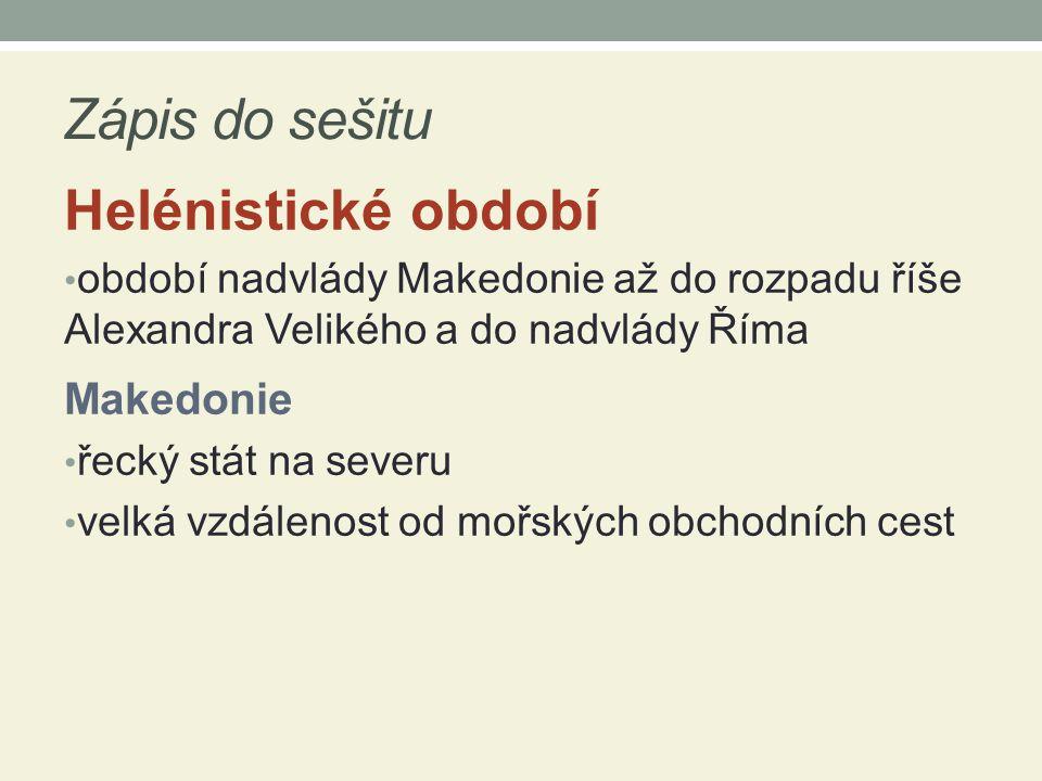 Zápis do sešitu Helénistické období Makedonie