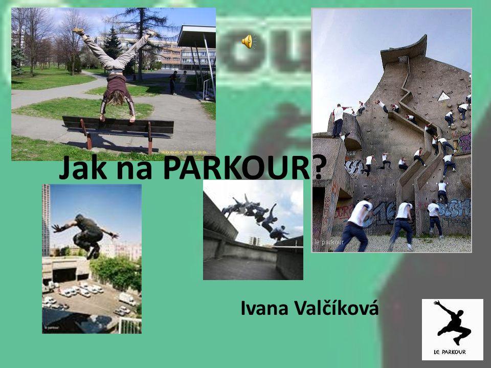 Jak na PARKOUR Ivana Valčíková