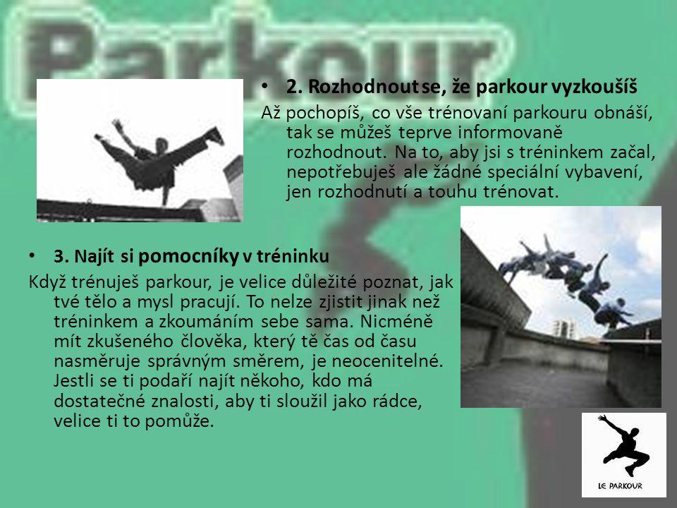 2. Rozhodnout se, že parkour vyzkoušíš