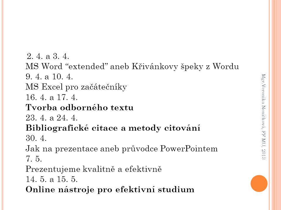 2. 4. a 3. 4. MS Word extended aneb Křivánkovy špeky z Wordu 9. 4