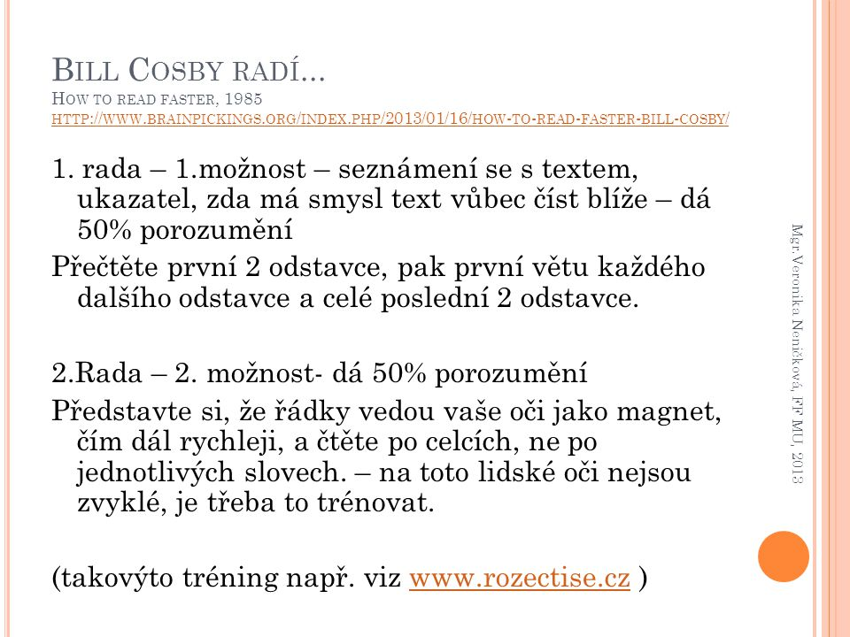 Bill Cosby radí. How to read faster, 1985 http://www. brainpickings