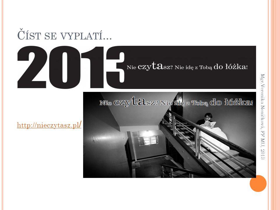 Číst se vyplatí... http://nieczytasz.pl/