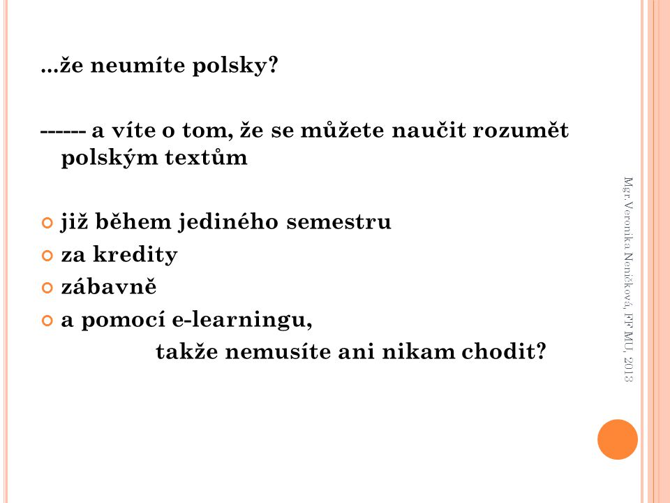 ------ a víte o tom, že se můžete naučit rozumět polským textům