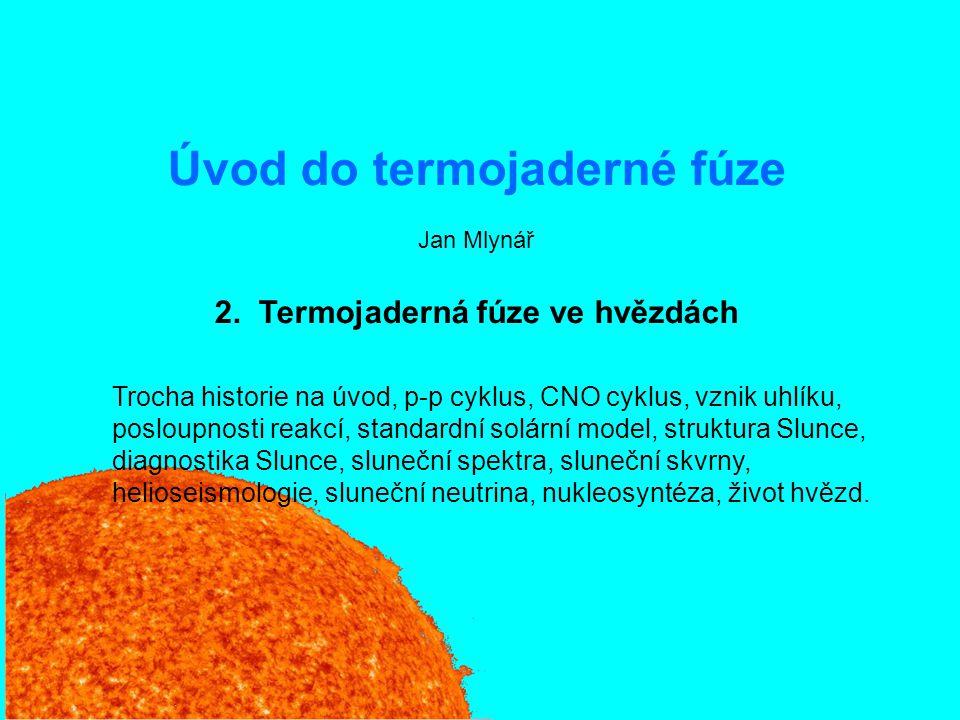 Úvod do termojaderné fúze 2. Termojaderná fúze ve hvězdách