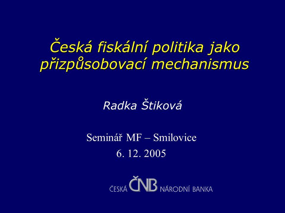 Česká fiskální politika jako přizpůsobovací mechanismus