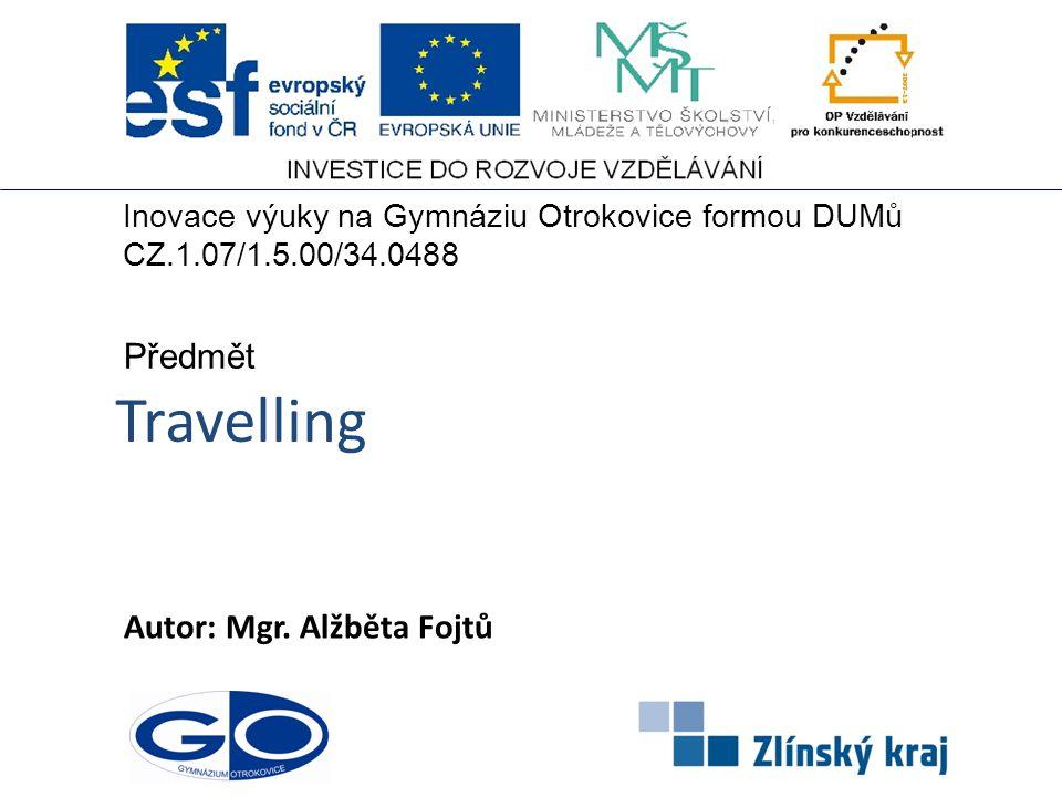 Travelling Předmět Autor: Mgr. Alžběta Fojtů