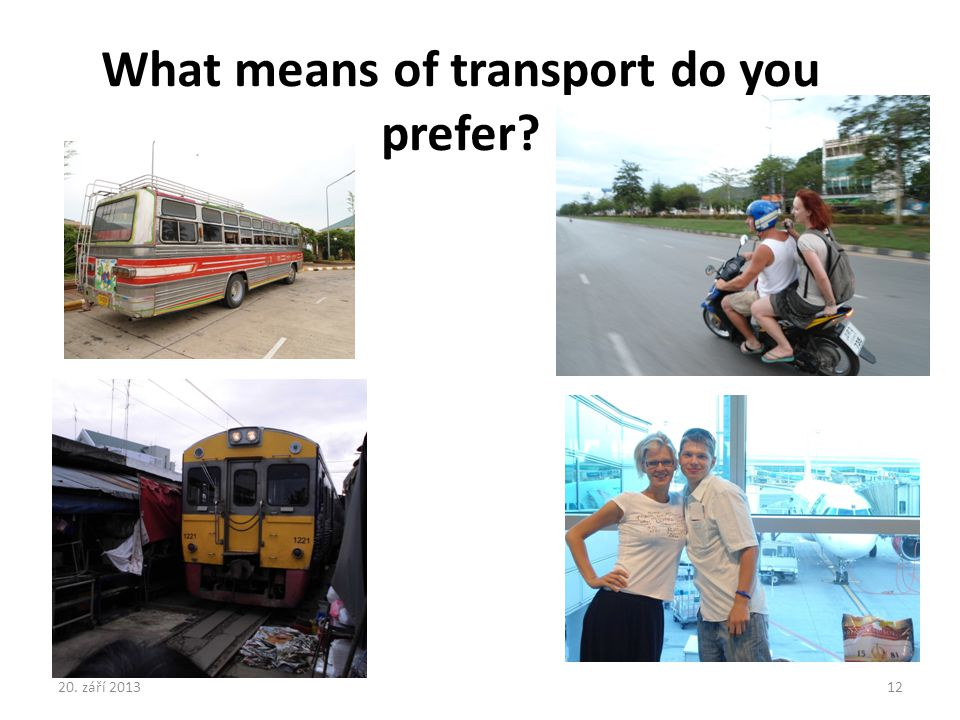 What means of transport do you prefer