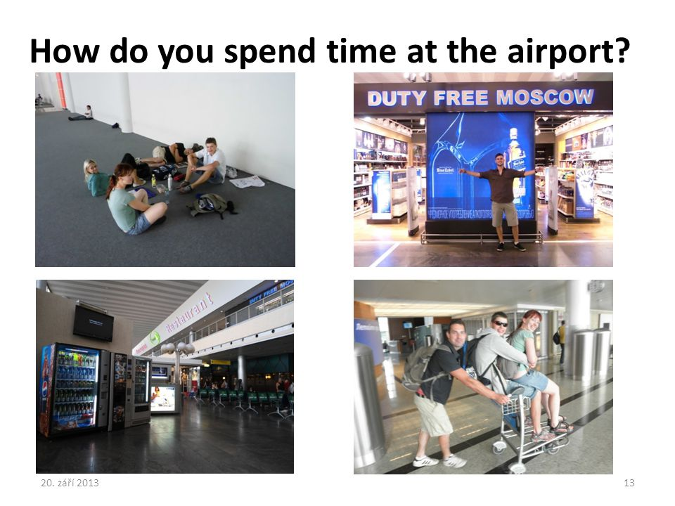 How do you spend time at the airport