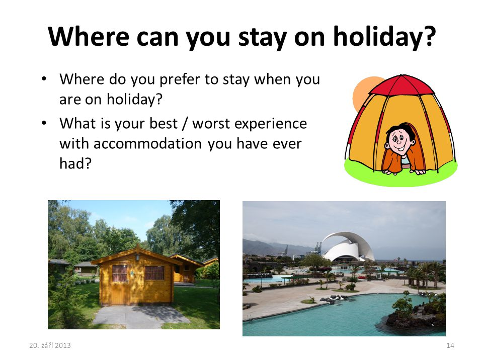 Where can you stay on holiday